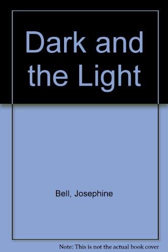 Dark and the Light: Bell, Josephine