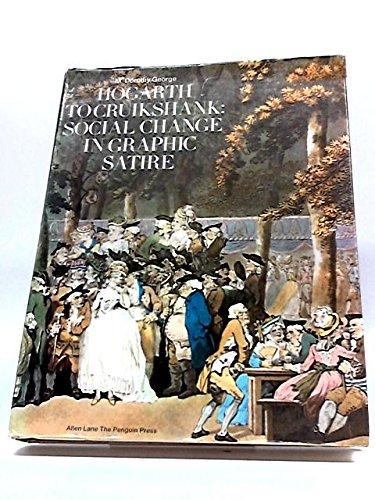 Hogarth to Cruikshank: Social Change in Graphic: George, Dorothy M.