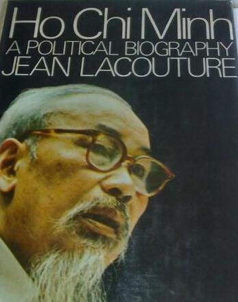 Ho Chi Minh: A Political Biography: Jean Lacouture