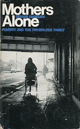 9780713900620: Mothers Alone: Poverty and the Fatherless Family