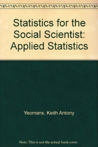 9780713900750: Statistics for the Social Scientist: Applied Statistics
