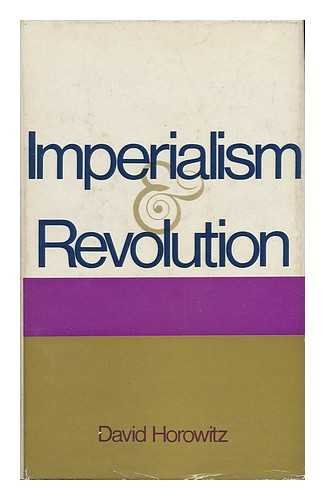 Imperialism and Revolution (0713900938) by David Horowitz