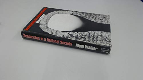 9780713901078: Sentencing in a Rational Society