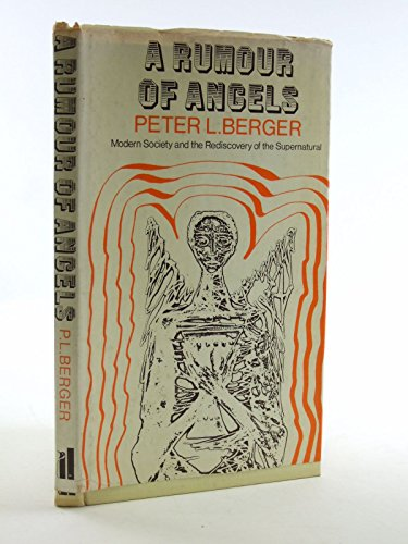 9780713901238: Rumour of Angels: Modern Society and the Rediscovery of the Supernatural