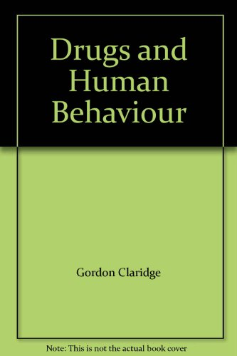 9780713901313: Drugs and Human Behaviour