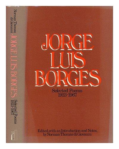 Selected poems 1923-1967 [of] Jorge Luis Borges: Borges, J L.