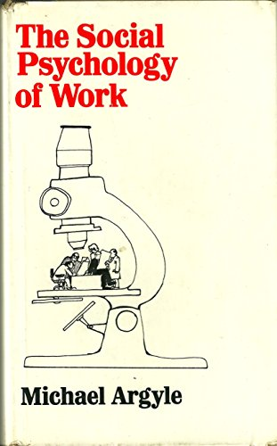 9780713901863: Social Psychology of Work