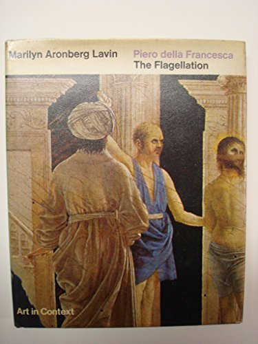 "Piero Della Francesca, ""The Flagellation"" (Art in: Lavin, Marilyn Aronberg"