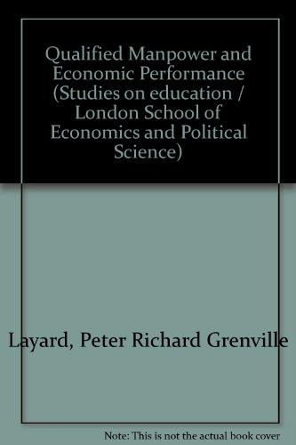 Qualified Manpower and Economic Performance : An: Layard, P.R.G.; Sargan,