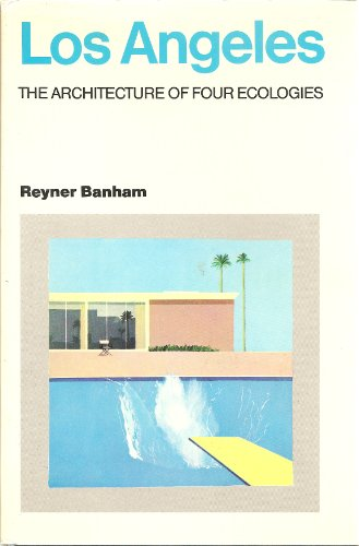 9780713902099: Los Angeles: The Architecture of Four Ecologies