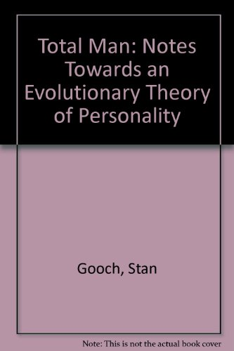 9780713902372: Total Man: Notes Towards an Evolutionary Theory of Personality