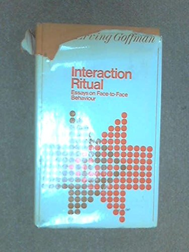9780713902655: Interaction Ritual: Essays on Face-to-face Behaviour