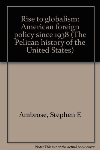 9780713902709: Rise to Globalism: American Foreign Policy, 1938-1972 (Hist of the USA)
