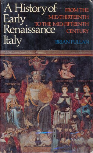 History of Early Renaissance Italy: From the: Pullan, Brian