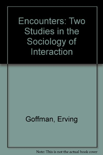 9780713903140: Encounters: Two Studies in the Sociology of Interaction