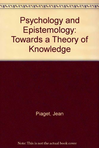 9780713903379: Psychology and Epistemology: Towards a Theory of Knowledge