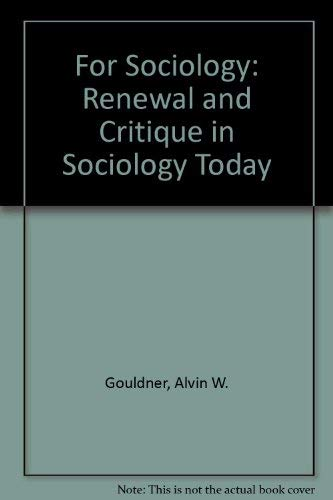 9780713904468: For Sociology: Renewal and Critique in Sociology Today