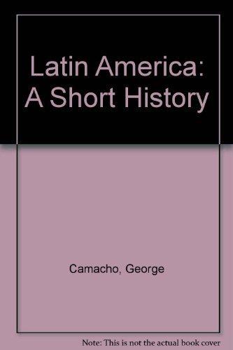 Latin America;: A short history: George Camacho
