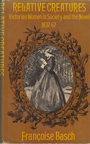 9780713904857: Relative Creatures: Victorian Women in Society and the Novel, 1837-67