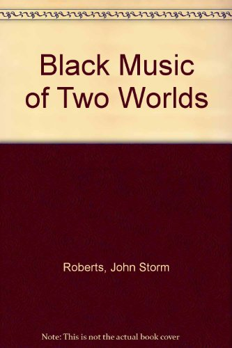 9780713905168: Black Music of Two Worlds