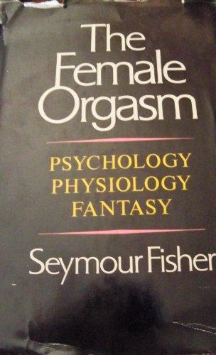 9780713905182: Female Orgasm: Psychology, Physiology, Fantasy