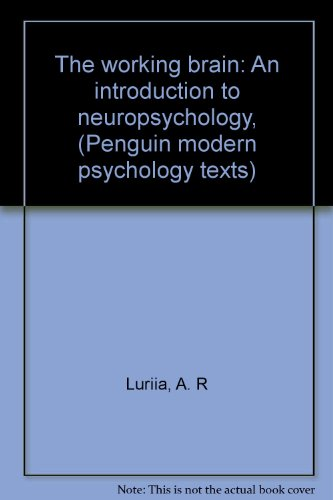 9780713905328: Working Brain: Introduction to Neuropsychology (Penguin modern psychology texts)
