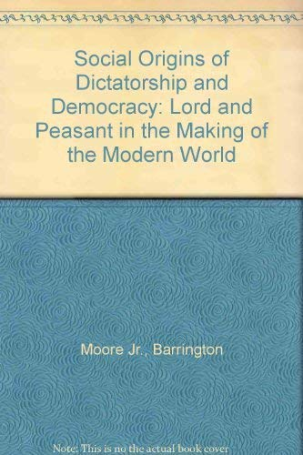 Social Origins of Dictatorship and Democracy: Lord: MOORE JR