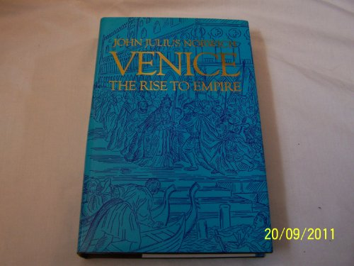 9780713907421: Venice: The Rise to Empire