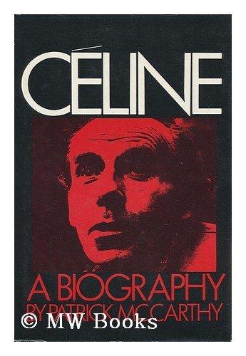 9780713907674: Celine: A Critical Biography