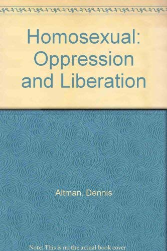 Homosexual: Oppression and Liberation: Altman, Dennis