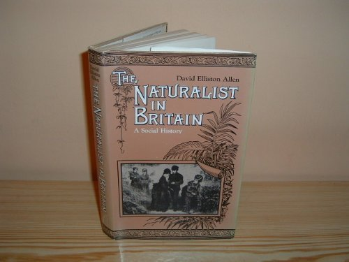 9780713907902: The Naturalist in Britain: A Social History