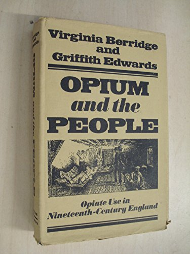 9780713908527: Opium and the People: Opiate Use in Nineteenth-century England