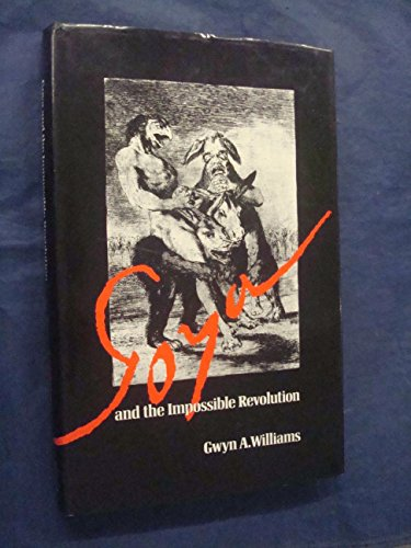 9780713909067: Goya and the impossible revolution