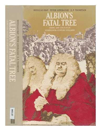 9780713909753: Albion's Fatal Tree: Crime and Society in Eighteenth Century England