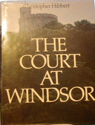 The Court at Windsor: Hibbert, Christopher