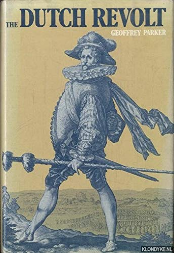 The Dutch Revolt: Parker, Geoffrey A.