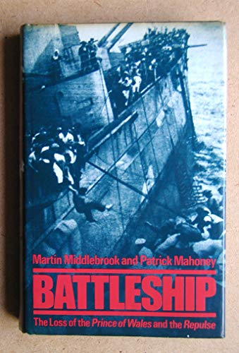 9780713910421: Battleship: The Loss of the Prince of Wales and the Repulse