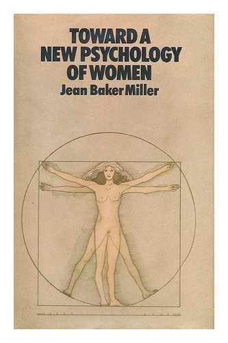 9780713910827: Toward a New Psychology of Women
