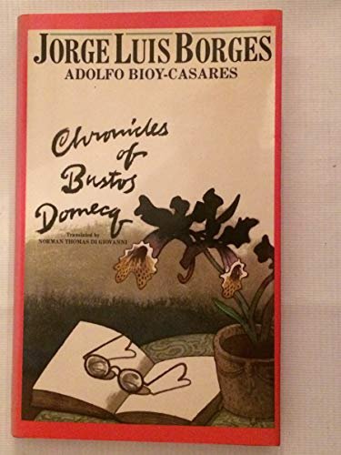 9780713911091: CHRONICLES OF BUSTOS DOMECQ.
