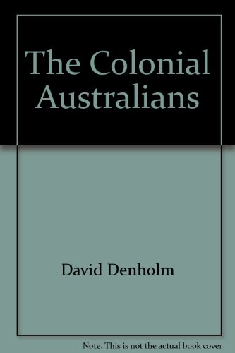 9780713911107: The Colonial Australians