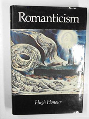 9780713911299: Romanticism (Style and civilization)
