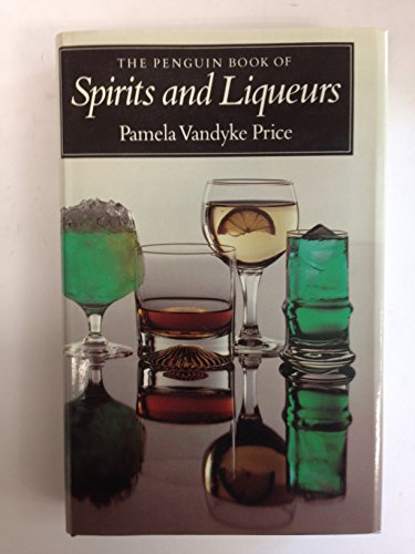 9780713911435: The Penguin Book of Spirits and Liqueurs