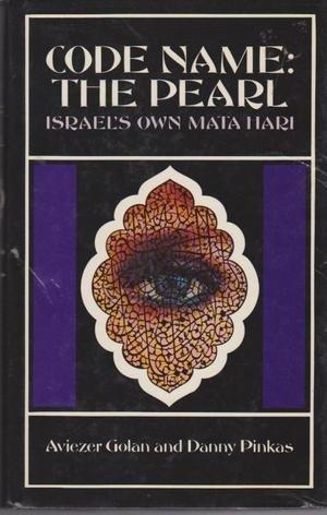 9780713911565: Code Name: The Pearl - Israel's Own Mata Hari