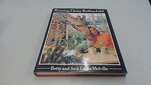RAISING DAISY ROTHSCHILD: Betty Leslie Melville (Author), Jock Leslie Melville