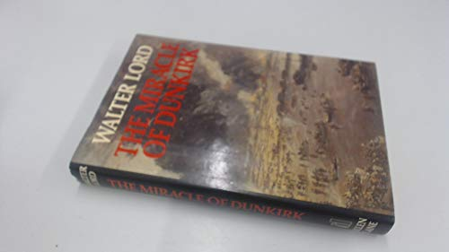 9780713912111: The Miracle of Dunkirk / Walter Lord