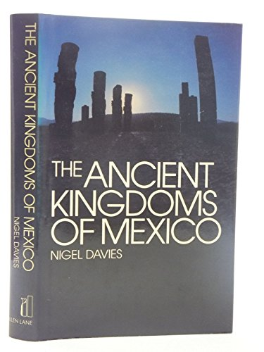 9780713912456: The Ancient Kingdoms of Mexico