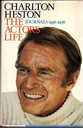 9780713912524: The Actor's Life: Charlton Heston Journals, 1956-1976