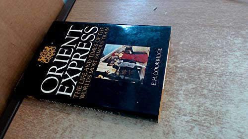 9780713912715: Orient Express - The Life And Times of the World's Most Famous Train