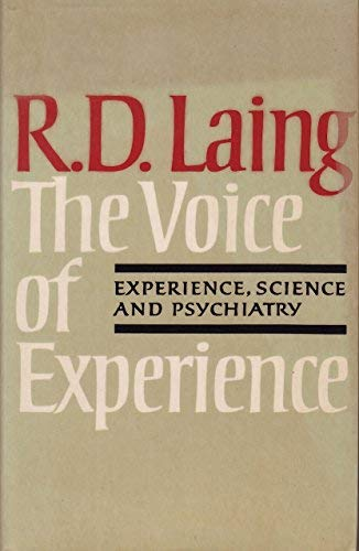 The Voice of Experience: Experience, Science and Psychiatry (0713913304) by R.D. Laing