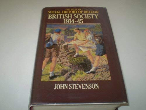 9780713913903: British Society 1914-1945 (Social Hist of Britain)